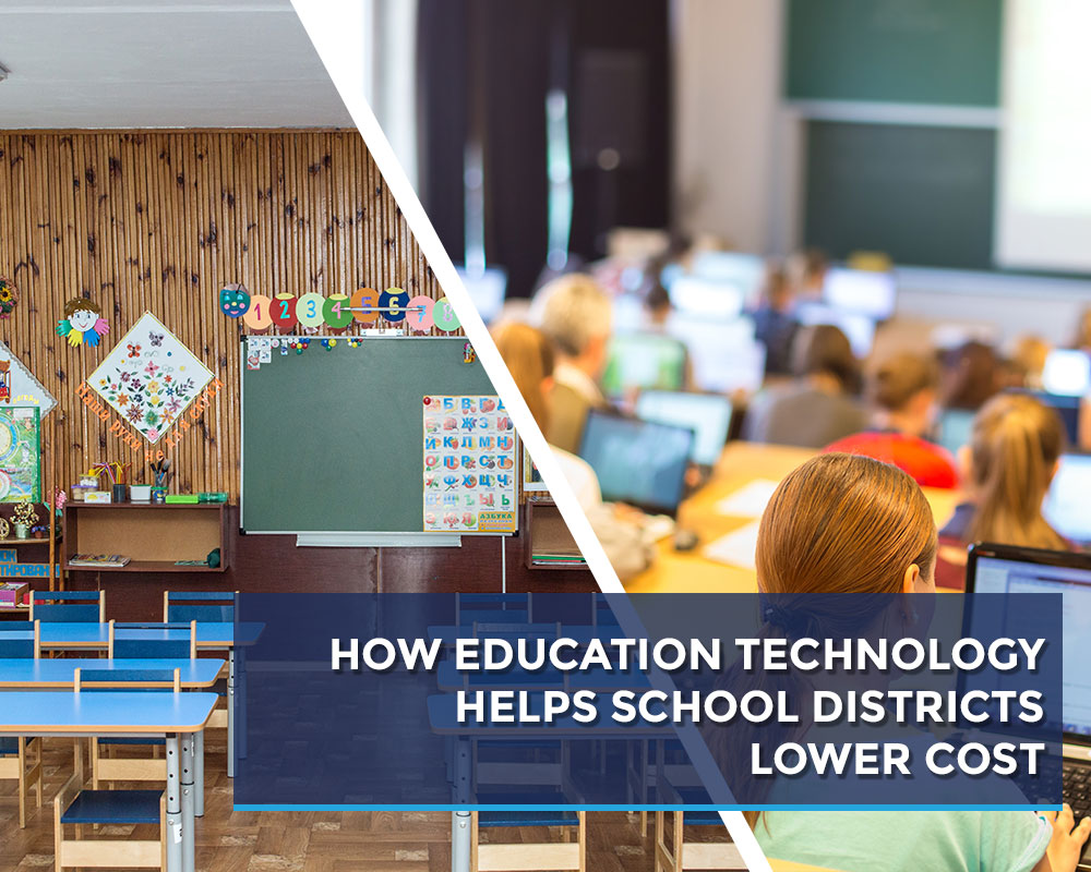 How-Education-Technology-Helps-School-Districts-Lower-Cost