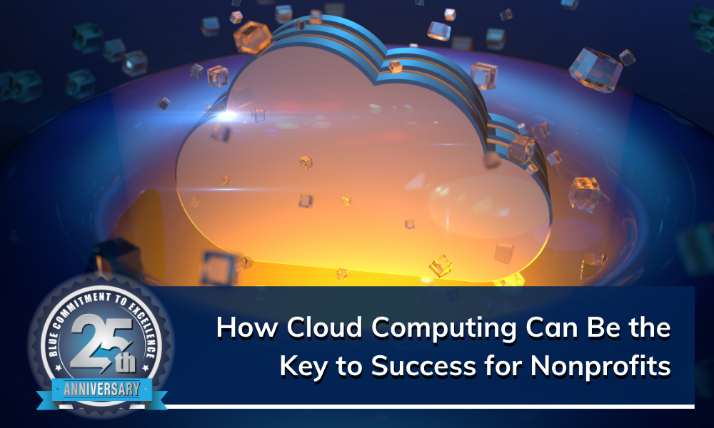 How Cloud Computing for Nonprofits Can Help Organizations Thrive
