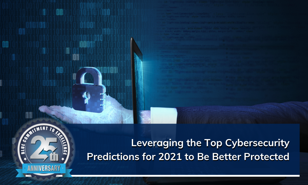 Top Cybersecurity Predictions for 2021 Cybersecurity, General, SMBs