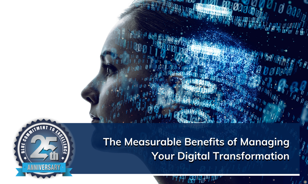 How Managing Your Digital Transformation Provides Positive Benefits for Your Business Document Management, Print Management, Digital Transformation